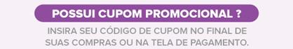 Promoção INSIRA CUPOM